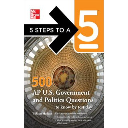 5 Steps to a 5 500 AP U.S. Government and Politics Questions to Know by Test Day - (Ap Government And Politics Multiple Choice Questions)