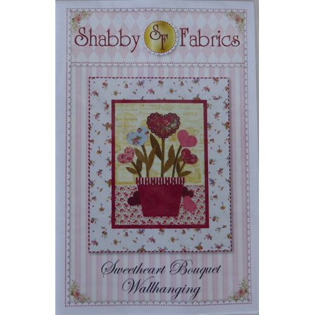 Pattern~Sweetheart Bouquet Wall Hanging Pattern by Shabby Fabrics~ 22'' x 26'' (Make Fabric Wall Hanging)