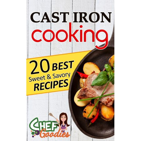 Cast Iron Cooking Recipes - eBook ()