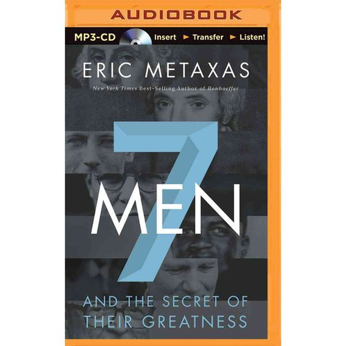 Seven Men: And the Secrets of Their Greatness
