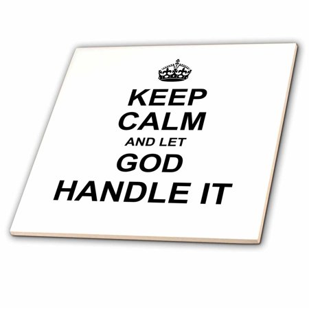 3dRose Keep Calm and Let God Handle it. Have faith religious spiritual belief - Ceramic Tile, 4-inch