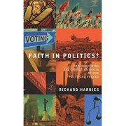 Faith In Politics?: Rediscovering the Christian roots of our political values - eBook