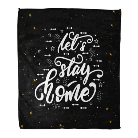 HATIART Throw Blanket Warm Cozy Print Flannel Black Lettering Let Stay Home Board Calligraphic Comfortable Soft for Bed Sofa and Couch 50x60 Inches - image 1 de 1