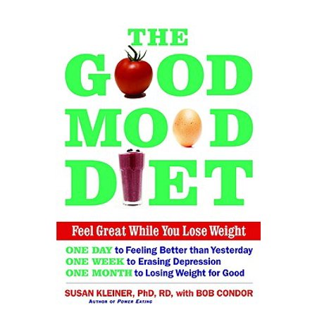 Good Mood Diet - The Good Mood Diet : Feel Great While You Lose Weight