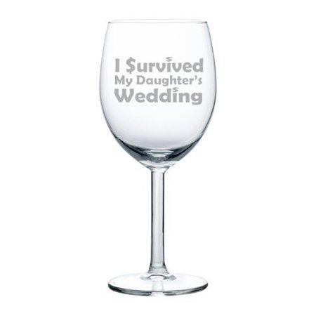 10 oz Wine Glass Funny Mother Father of the Bride I survived my daughter's wedding,MIP - Bride To Be Glasses