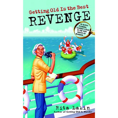 Getting Old Is the Best Revenge - eBook