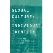 Global Culture/Individual Identity: Searching for Home in the Cultural Supermarket (Hardcover)