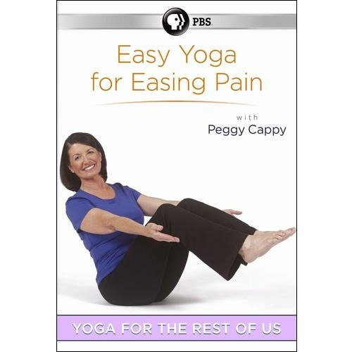 Peggy Cappy: Yoga For The Rest Of Us - Easy Yoga For Easing Pain