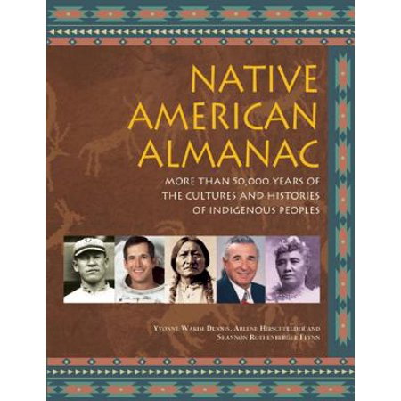 Native American Almanac : More Than 50,000 Years of the Cultures and Histories of Indigenous (The Importance Of Bison To Native Cultures)
