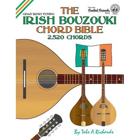 The Irish Bouzouki Chord Bible : Gdad Irish Tuning 2,520 Chords