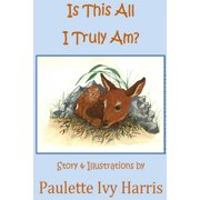 Is This All I Truly Am? - eBook