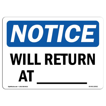 OSHA Notice Sign - Will Return At ____ | Choose from: Aluminum, Rigid Plastic or Vinyl Label Decal | Protect Your Business, Construction Site, Warehouse & Shop Area | Made (Warehouse Return)