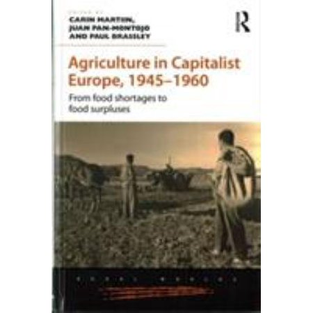 Agriculture In Capitalist Europe  1945 1960  From Food Shortages To Food Surpluses