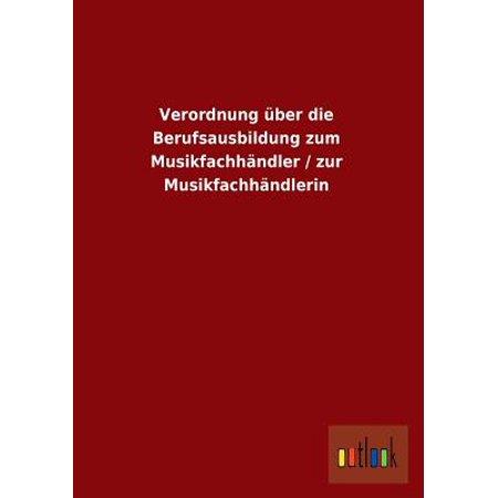 Verordnung Uber Die Berufsausbildung Zum Musikfachhandler / Zur Musikfachhandlerin (über Die Top-brille)