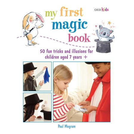 My First Magic Book : 50 fun tricks and illusions for children aged 7 years + (Halloween Magic Illusions)