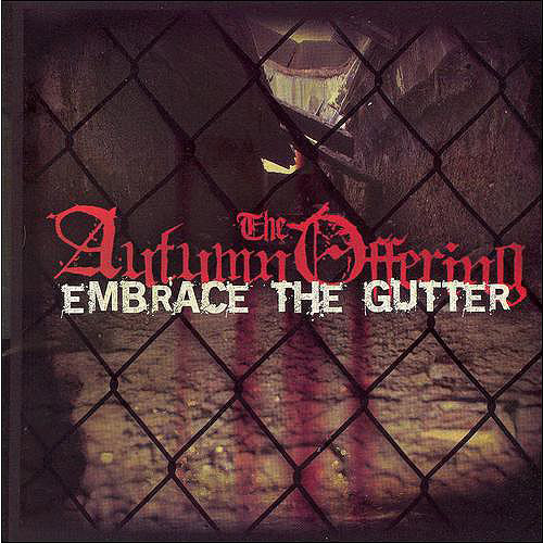 Autumn Offering - Embrace the Gutter [CD]