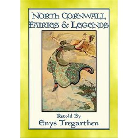 NORTH CORNWALL FAIRIES AND LEGENDS - 13 Legends from England's West Country - eBook
