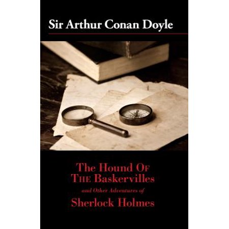 The Hound of the Baskervilles and Other Adventures of Sherlock Holmes -