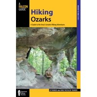 Hiking Ozarks : A Guide to the Area's Greatest Hiking Adventures