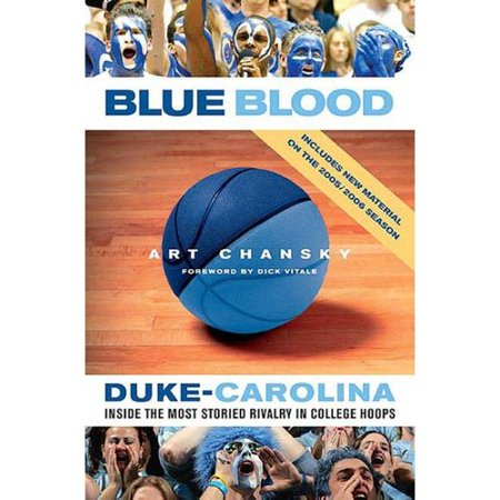 Blue Blood: Duke-carolina: Inside the Most Storied Rivalry in College Hoops by