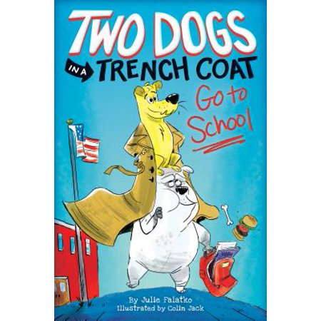 School Dot (Two Dogs in a Trench Coat Go to School, Book 1)
