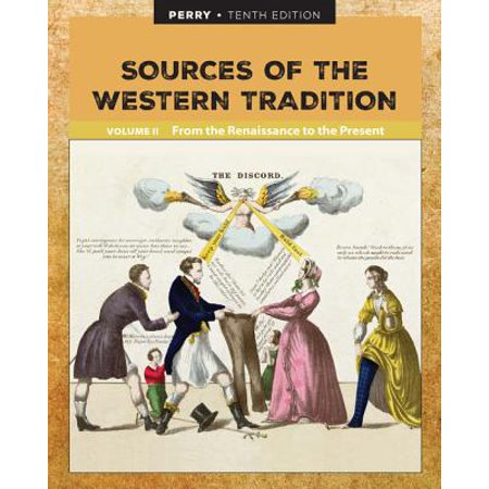 Sources of the Western Tradition Volume II : From the Renaissance to the (Marvin Perry Sources Of The Western Tradition)