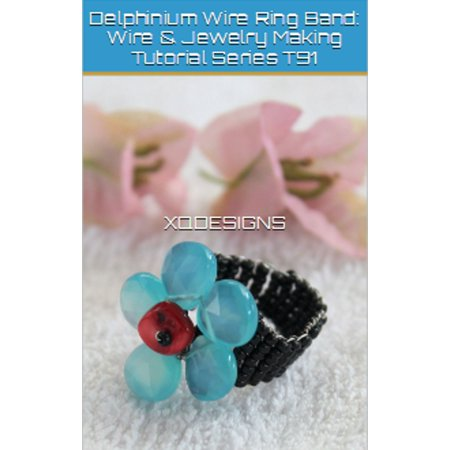 Delphinium Wire Ring Band: Wire & Jewelry Making Tutorial Series T91 - eBook](Loom Band Halloween Tutorial)