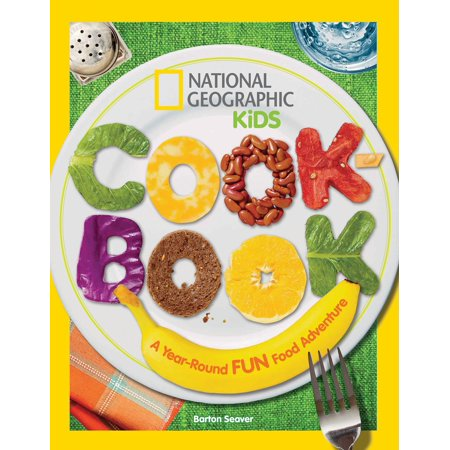 National Geographic Kids Cookbook : A Year-Round Fun Food Adventure