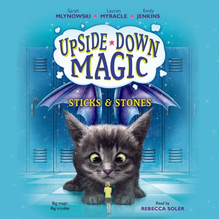 Upside-Down Magic #2: Sticks & Stones - Audiobook
