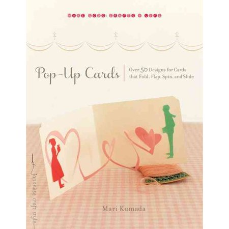 Pop-Up Cards: Over 50 Designs for Cards That Fold, Flap, Spin, and Slide