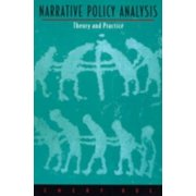 Narrative Policy Analysis : Theory and Practice