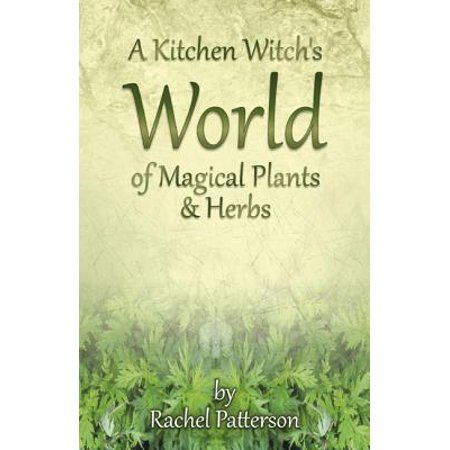 - A Kitchen Witch's World of Magical Herbs & Plants