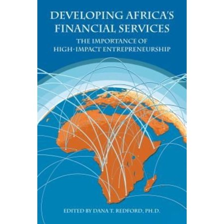 Developing Africas Financial Services  The Importance Of High Impact Entrepreneurship