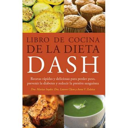 Libro de Cocina de la Dieta Dash : Recetas Rapidas y Deliciosas Para Perder Peso, Prevenir La Diabetes y Reducir La Presion Sanguinea (Tortas De Halloween Recetas)