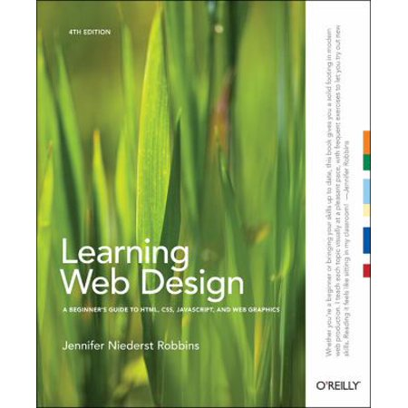 Learning Web Design  A Beginners Guide To Html  Css  Javascript  And Web Graphics
