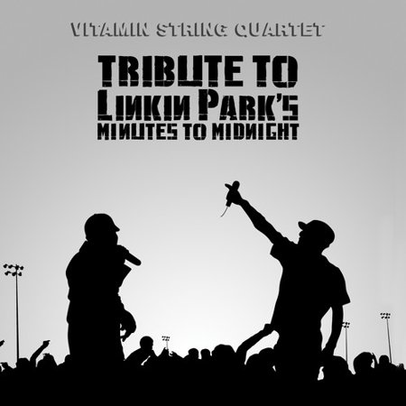Vitamin String Quartet Tribute To Linkin Park's Minutes To (Linkin Park Leave Out All The Rest Audio)
