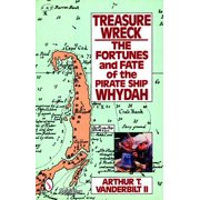 Treasure Wreck : The Fortunes and Fate of the Pirate Ship Whydah
