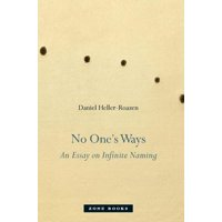 Zone Books: No One's Ways: An Essay on Infinite Naming (Hardcover)