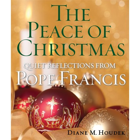 The Peace of Christmas : Quiet Reflections with Pope Francis ()