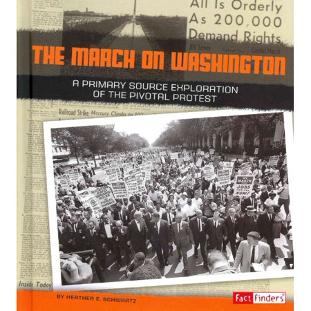 The March On Washington  A Primary Source Exploration Of The Pivotal Protest