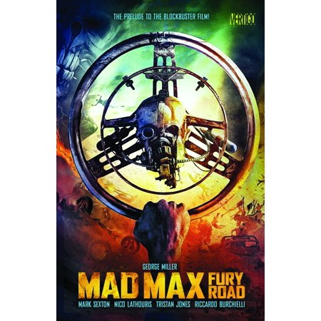 Mad Max: Fury Road : The Prelude to the Blockbuster Film! ()
