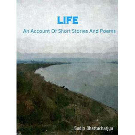 Life: An Account of Short Stories and Poems - - Halloween Poems Short Stories