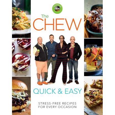 The Chew Quick & Easy : Stress-Free Recipes for Every