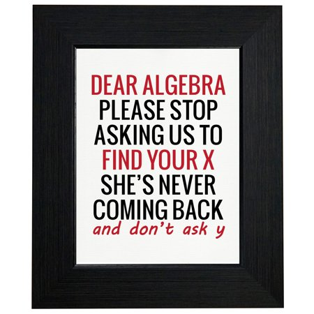 - Your X She's Never Coming Back - Algebra Math Framed Print Poster Wall or Desk Mount Options