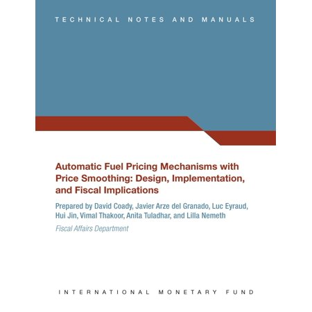 Automatic Fuel Pricing Mechanisms with Price Smoothing: Design, Implementation, and Fiscal Implications - Technical Notes and Manuals -