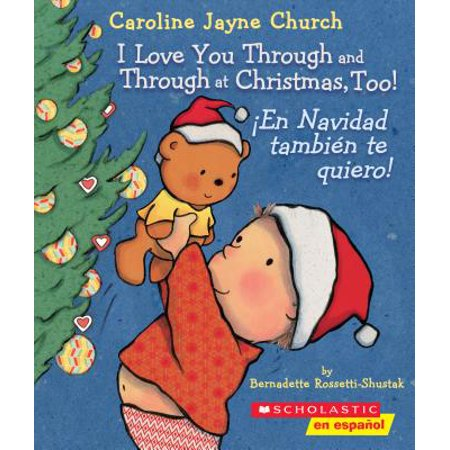 I Love You Through and Through at Christmas, Too! / ¡en Navidad También Te Quiero! (Bilingual) (Board Book)](I Was There Too Halloween)