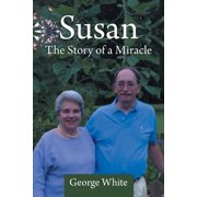 Susan : The Story of a Miracle