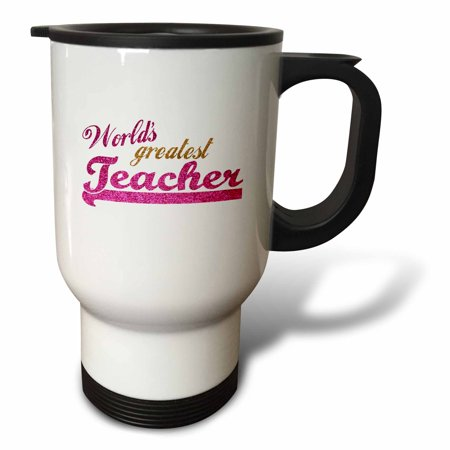 3dRose Worlds Greatest Teacher - hot pink and gold text for females - School Teacher appreciation gifts, Travel Mug, 14oz, Stainless