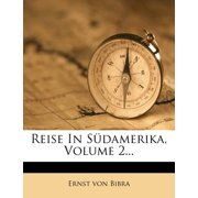 Reise in S Damerika, Volume 2...