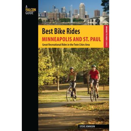 Best Bike Rides Minneapolis and St. Paul : Great Recreational Rides in the Twin Cities